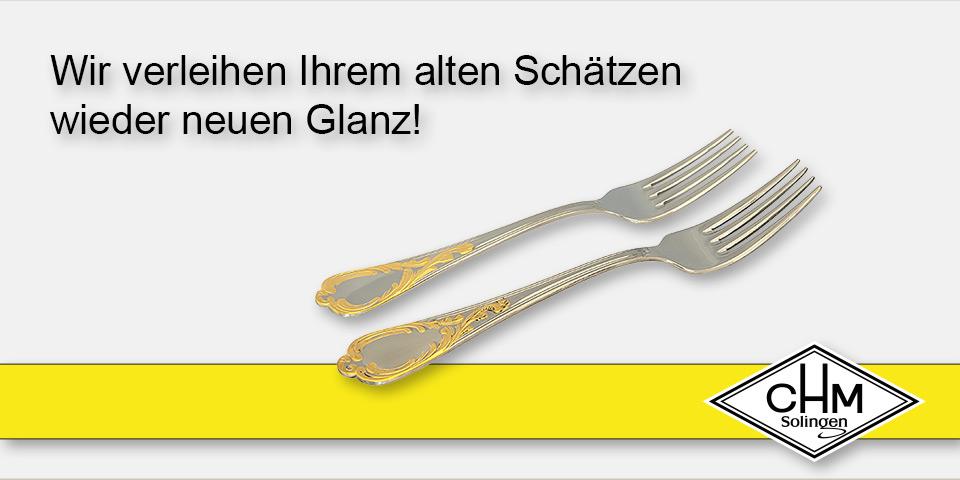 CHM Solingen - Wir verleihen Ihrem alten Schätzen wieder neuen Glanz!