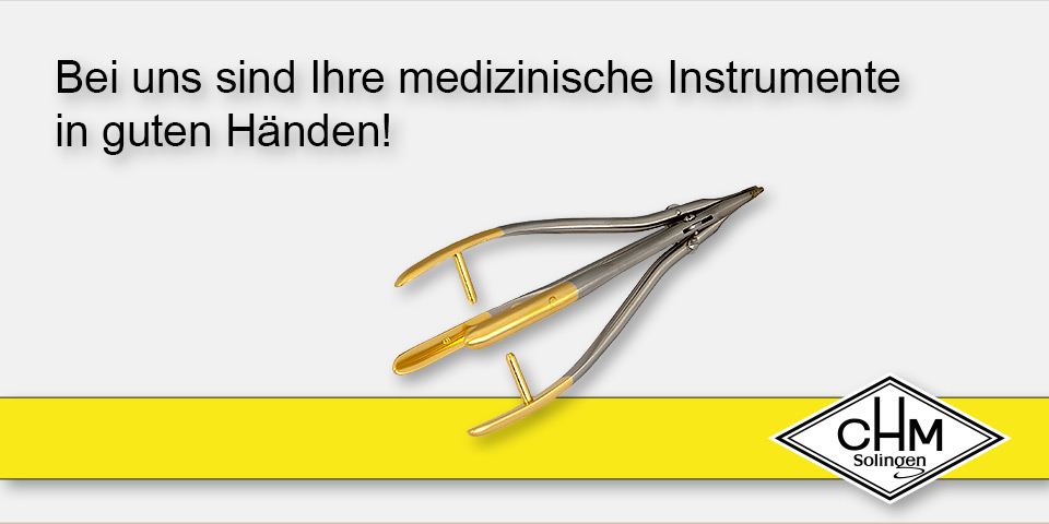 CHM Solingen - Bei uns sind Ihre medizinische Instrumente in guten Händen!